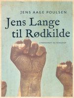 Jens Lange til Rødkilde - Jens Aage Poulsen