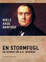 En Stormfugl – En roman om D.G. Monrad - Niels Aage Barfoed