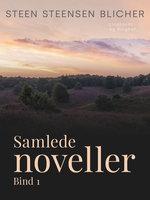 Samlede noveller. Bind 1 - Steen Steensen Blicher