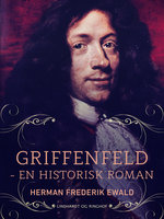 Griffenfeld - en historisk roman - Herman Frederik Ewald