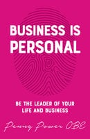 Business is Personal - Penny Power