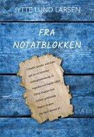 Fra Notatblokken - Jytte Lund Larsen