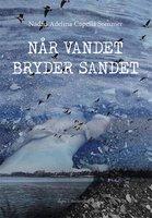 Når vandet bryder sandet - Nadija Adelina Capella Sommer Sommer