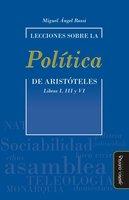 Lecciones sobre la Política de Aristóteles - Miguel Ángel Rossi