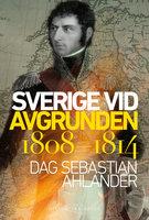 Sverige vid avgrunden - Dag Sebastian Ahlander