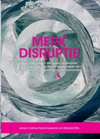 Merkdisruptie - Richard Otto, Frank Haveman, Jeroen Cremer