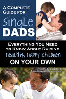 A Complete Guide for Single Dads - Craig Baird