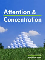 Attention & Concentration: Golf Tips - Dorothee Haering