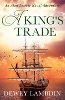 A King's Trade - Dewey Lambdin