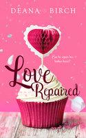 Love Repaired - Deana Birch