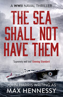 The Sea Shall Not Have Them - Max Hennessy
