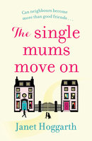 The Single Mums Move On - Janet Hoggarth