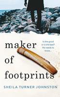 Maker of Footprints - Sheila Turner Johnston