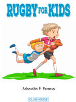 Rugby for Kids - Sebastián E. Perasso