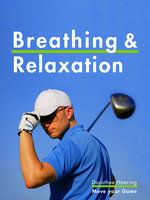 Breathing & Relaxation: Golf Tips - Dorothee Haering