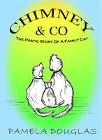 Chimney The Poetic Story Of A Family Cat - Pamela Douglas