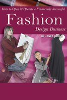 How to Open & Operate a Financially Successful Fashion Design Business - Janet Engle