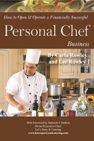 How to Open & Operate a Financially Successful Personal Chef Business - Lee Rowley, Carla Rowley