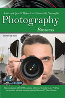How to Open & Operate a Financially Successful Photography Business - Bryan Rose