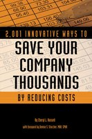 2,001 Innovative Ways to Save Your Company Thousands by Reducing Costs - Cheryl L. Russell