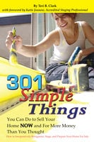 301 Simple Things You Can Do to Sell Your Home Now and For More Money Than You Thought - Teri B. Clark