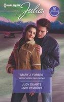 Amor entre las nubes - Lazos del pasado - Judy Duarte, Mary J. Forbes