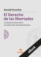 El derecho de las libertades - Ronald Dworkin