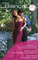 Los dictados del corazón - Decisión imposible - De la ira al amor - Kate Hewitt,Catherine George,Susanne James
