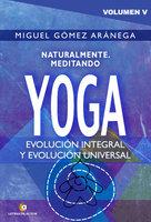 Naturalmente meditando YOGA - Miguel Gómez Aránega