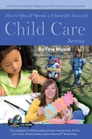How to Open & Operate a Financially Successful Child Care Service - Tina Musial