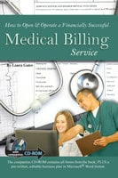 How to Open & Operate a Financially Successful Medical Billing Service With Companion CD-ROM - Laura Gater