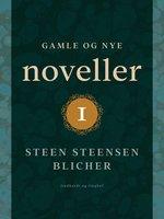 Gamle og nye noveller (1) - Steen Steensen Blicher