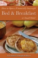How to Open a Financially Successful Bed & Breakfast or Small Hotel - Douglas Brown