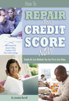How to Repair Your Credit Score Now: Simple No Cost Methods You Can Put to Use Today - Jamaine Burrell