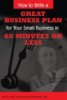 How to Write a Great Business Plan for Your Small Business in 60 Minutes or Less - Dianna Podmoroff, Sharon L. Fullen