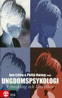 Ungdomspsykologi : Utveckling och livsvillkor - Hwang Philip, Ann Erling