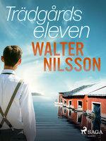 Trädgårdseleven - Walter Nilsson