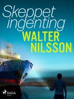 Skeppet Ingenting - Walter Nilsson