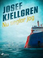 Nu seglar jag - Josef Kjellgren