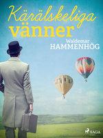 Kärälskeliga vänner - Waldemar Hammenhög