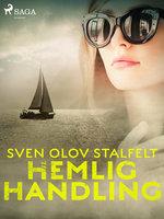 Hemlig handling - Sven Olov Stalfelt