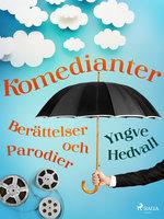 Komedianter: Berättelser och parodier - Yngve Hedvall