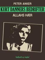 Kurt Danners bedrifter: Allahs hær - Peter Anker