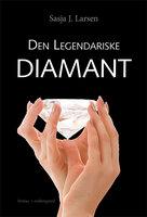 Den Legendariske Diamant - Sasja J. Larsen