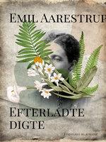 Efterladte digte - Emil Aarestrup