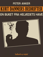 Kurt Danners bedrifter: En buket fra helvedets have - Peter Anker