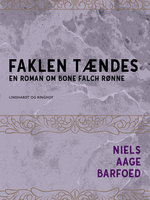Faklen tændes – En roman om Bone Falch Rønne - Niels Aage Barfoed
