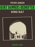 Kurt Danners bedrifter: Kong sult - Peter Anker