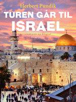 Turen går til Israel - Herbert Pundik