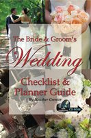 The Bride & Groom's Wedding Checklist & Planner Guide - Heather Grenier
